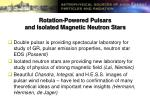rotation powered pulsars and isolated magnetic neutron stars1