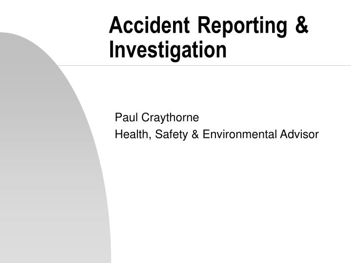 accident reporting investigation n.