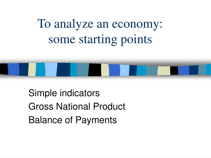 to analyze an economy some starting points n.