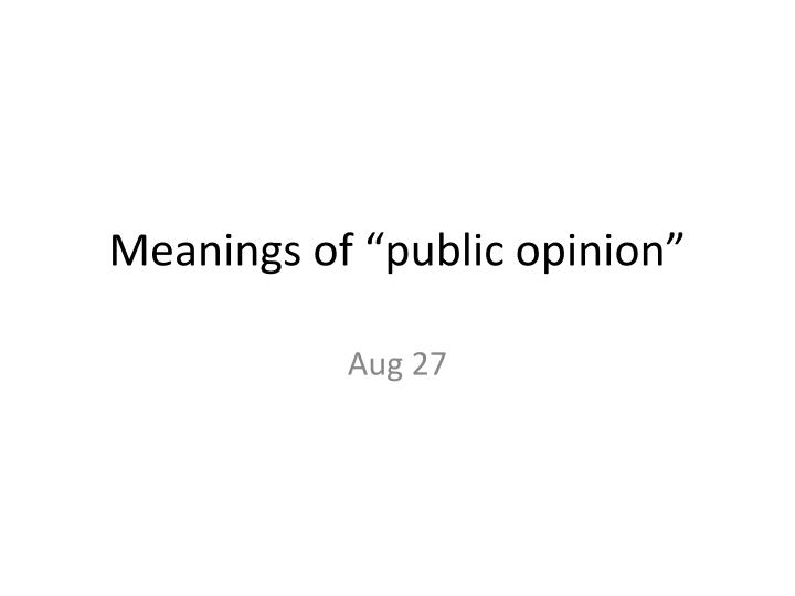 meanings of public opinion n.
