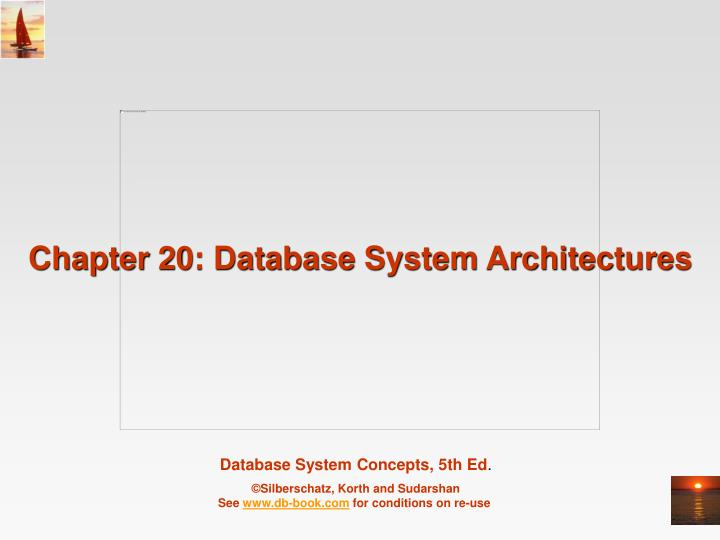 chapter 20 database system architectures n.