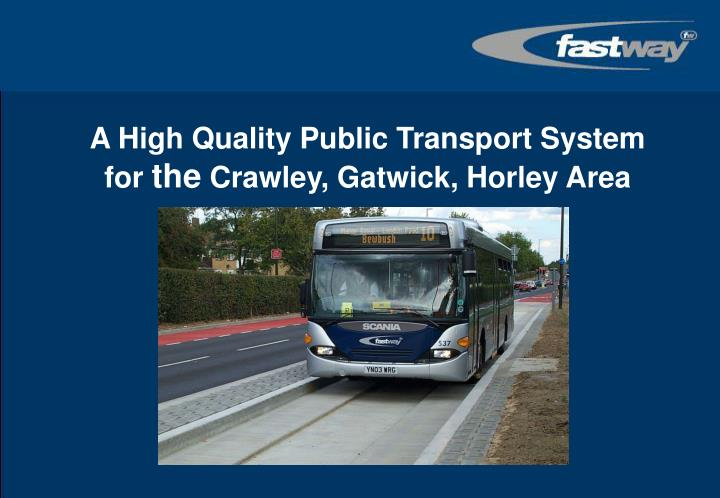 a high quality public transport system for the crawley gatwick horley area n.