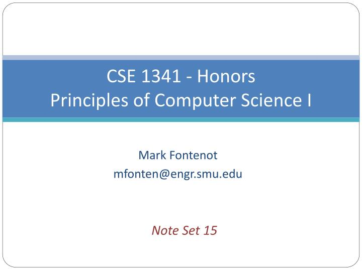 cse 1341 honors principles of computer science i n.