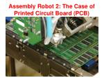 assembly robot 2 the case of printed circuit board pcb