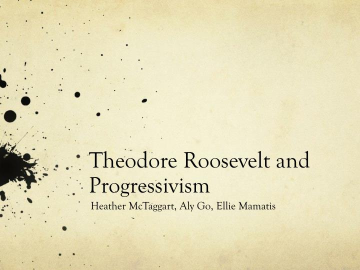 theodore roosevelt and progressivism n.