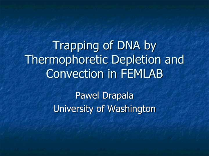 trapping of dna by thermophoretic depletion and convection in femlab n.