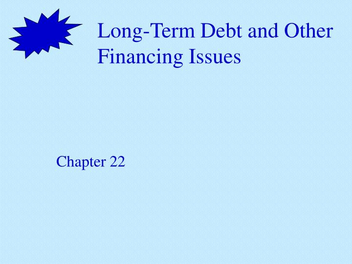 long term debt and other financing issues n.