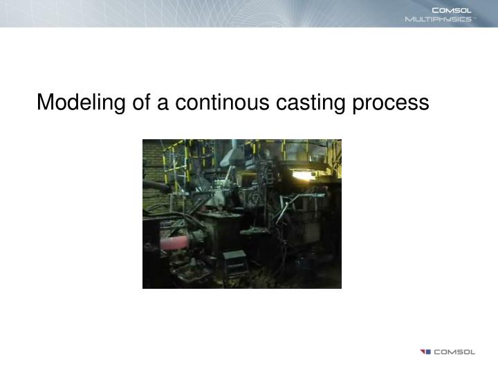 modeling of a continous casting process n.