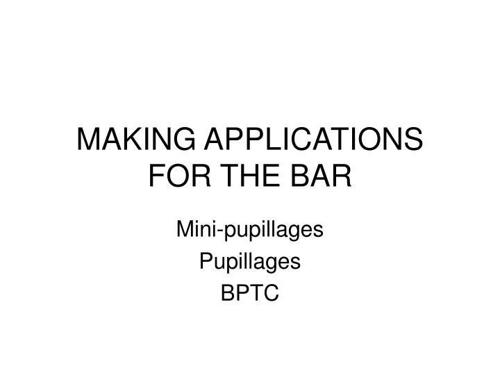 making applications for the bar n.