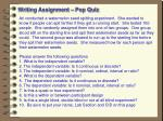writing assignment pop quiz