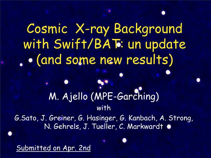 cosmic x ray background with swift bat un update and some new results n.
