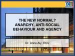 the new normal anarchy anti social behaviour and agency