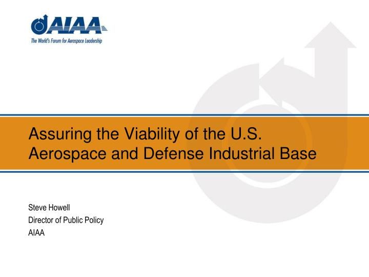 assuring the viability of the u s aerospace and defense industrial base n.