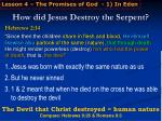 how did jesus destroy the serpent