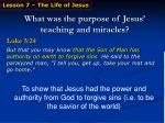 what was the purpose of jesus teaching and miracles