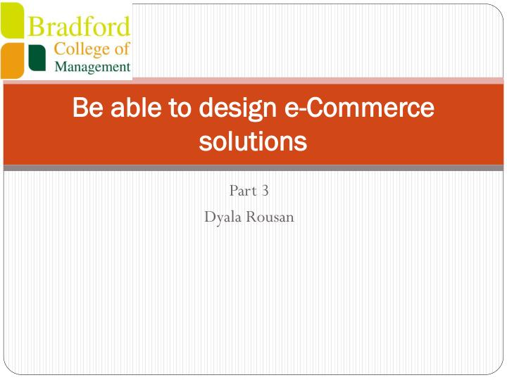 be able to design e commerce solutions n.