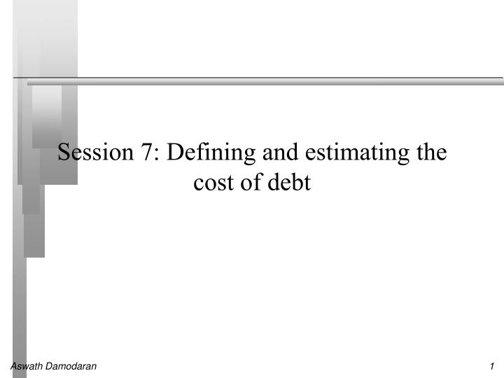 session 7 defining and estimating the cost of debt n.