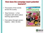 how does the campaign reach potential learners