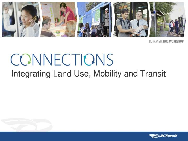 integrating land use mobility and transit n.