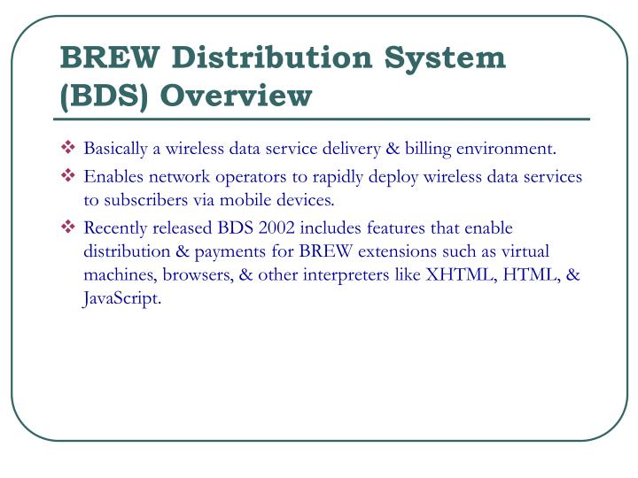 BREW Distribution System (BDS) Overview