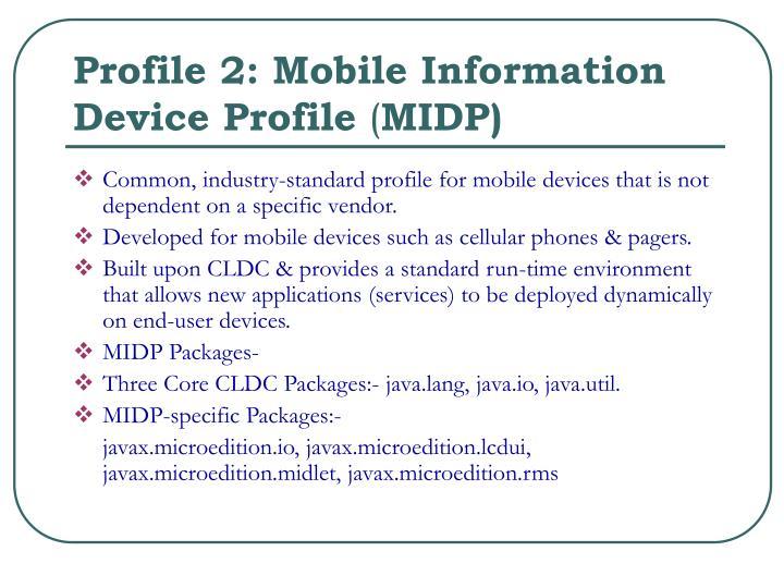 Profile 2: Mobile Information Device Profile