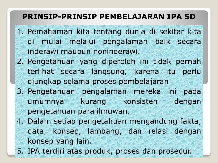 PRINSIP-PRINSIP PEMBELAJARAN IPA SD