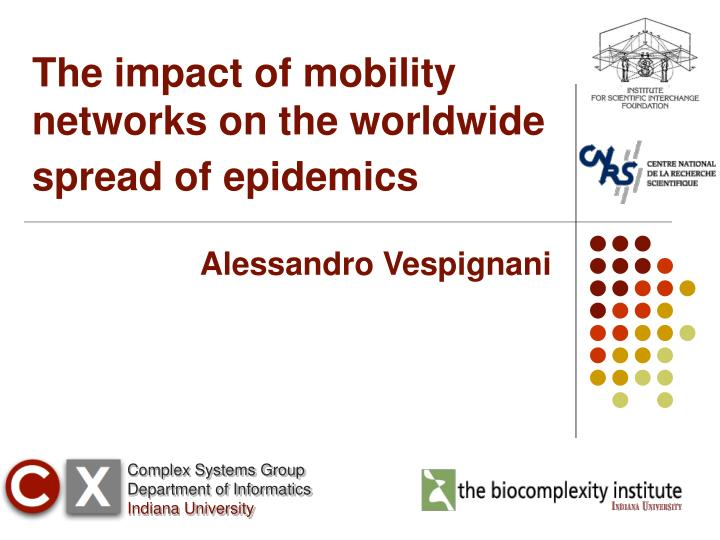 the impact of mobility networks on the worldwide spread of epidemics n.