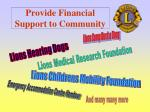 provide financial support to community
