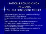 fattori psicologici con influenza su una condizione medica