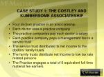case study 1 the costley and kumbersome associateship