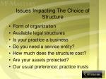 issues impacting the choice of structure