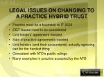 legal issues on changing to a practice hybrid trust