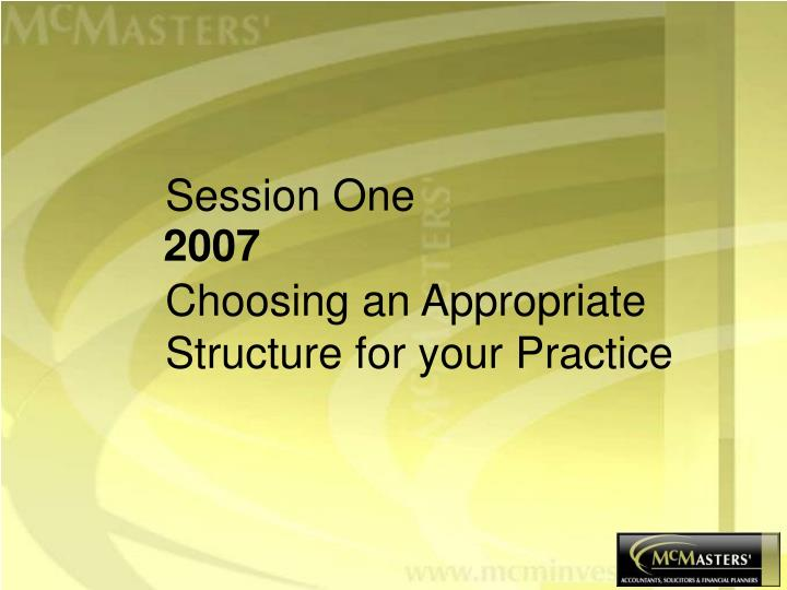 session one choosing an appropriate structure for your practice n.