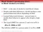 blood alcohol concentration bac or blood alcohol level bal