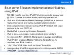 b t w some ericsson implementations initiatives using ipv6