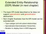 extended entity relationship eer model in next chapter