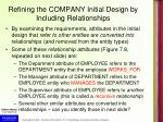 refining the company initial design by including relationships