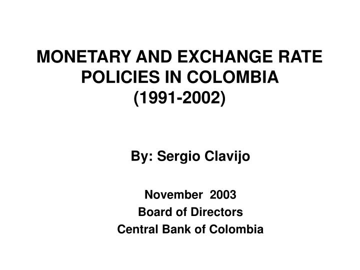 monetary and exchange rate policies in colombia 1991 2002 n.