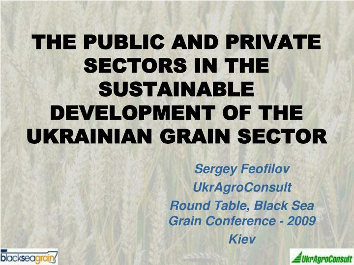the public and private sectors in the sustainable development of the ukrainian grain sector n.