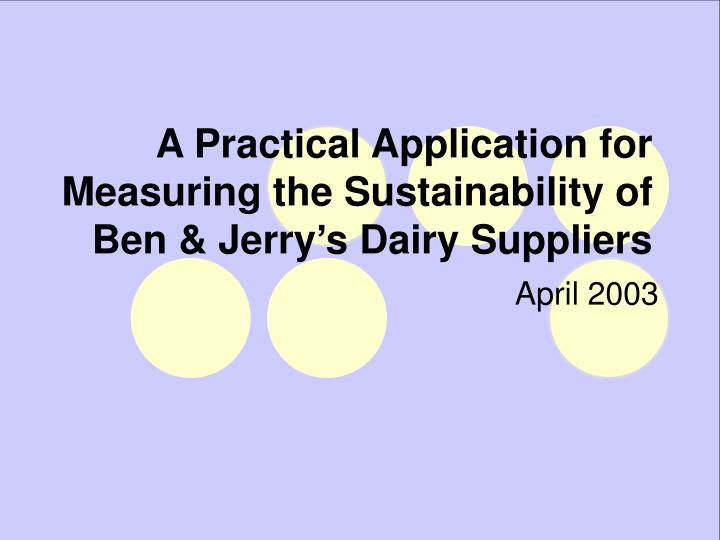 a practical application for measuring the sustainability of ben jerry s dairy suppliers n.