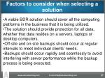 factors to consider when selecting a solution