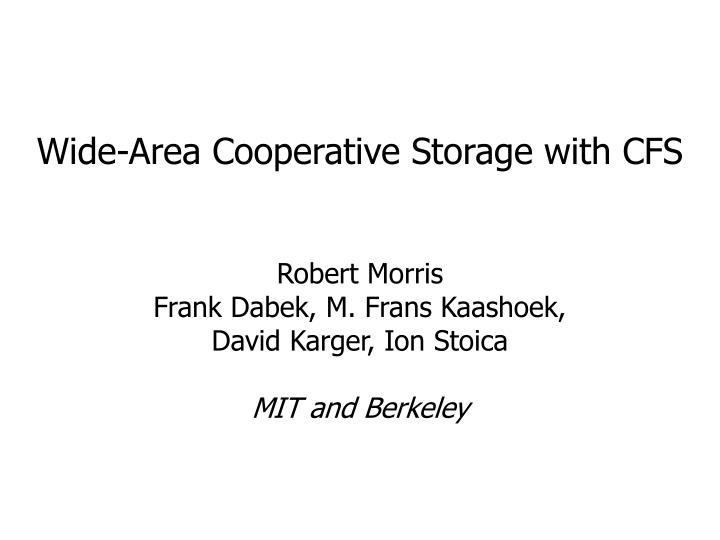 wide area cooperative storage with cfs n.