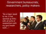 government bureaucrats researchers policy makers