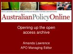 opening up the open access archive amanda lawrence apo managing editor