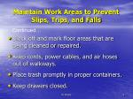 maintain work areas to prevent slips trips and falls1