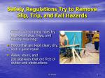 safety regulations try to remove slip trip and fall hazards