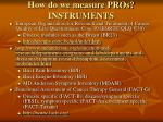 how do we measure pros instruments