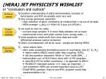 hera jet physicist s wishlist or conclusion and outlook