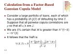 calculation from a factor based gaussian copula model