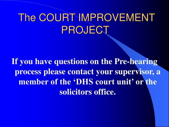 The COURT IMPROVEMENT PROJECT
